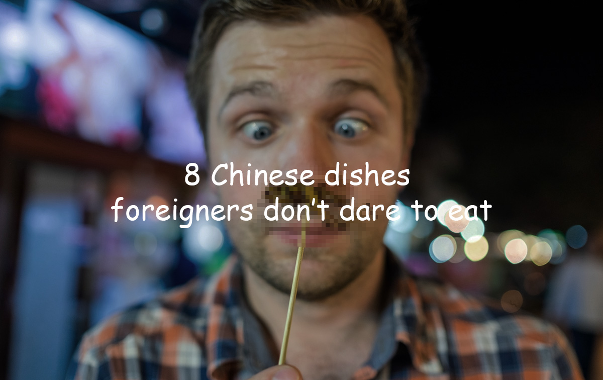 Chinese-dishes-foreigners-dont-often-dare-to-eat